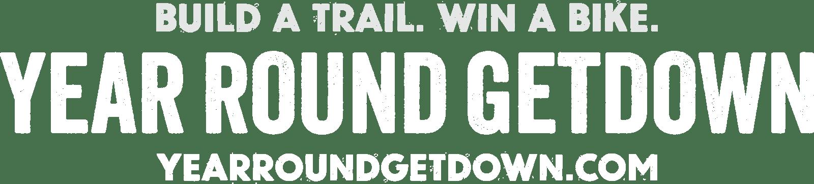 Year Round GetDown: Build a trail, win a bike.